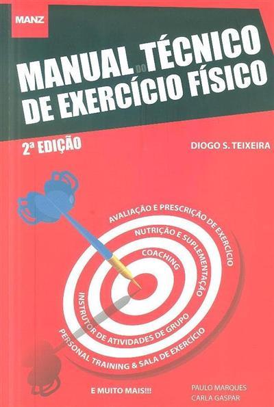 Manual do técnico de exercício físico (ed. Diogo S. Teixeira, Paulo Marques, Carla Gaspar)