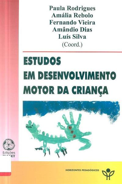Estudos em desenvolvimento motor da criança (coord. Paula Rodrigues... [et al.})