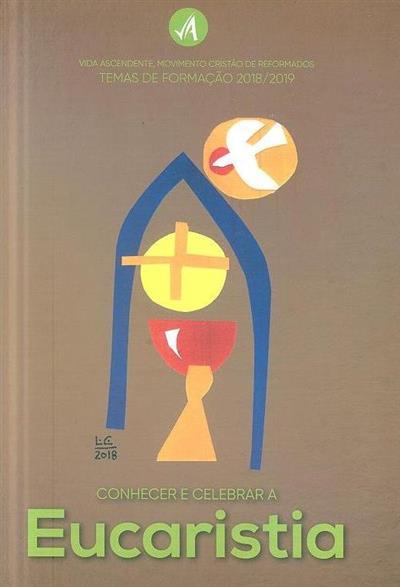 Conhecer e celebrar a Eucaristia (Vida Ascendente)