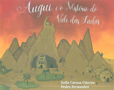 Augui e o mistério do Vale das Fadas (Sofia Caessa Güerne, Pedro Fernandes)