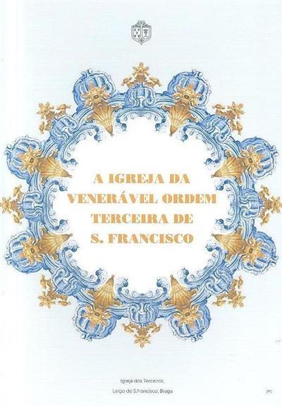 A Igreja da Venerável Ordem Terceira de S. Francisco (texto Rui Ferreira)