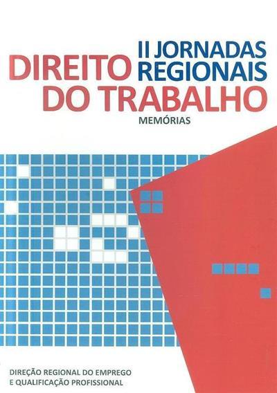 II Jornadas Regionais de Direito do Trabalho (coord. Direcção Regional do Emprego e Qualificação Profissional)