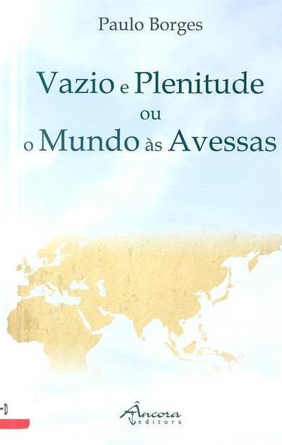 Vazio e plenitude ou o mundo às avessas (Paulo Borges)