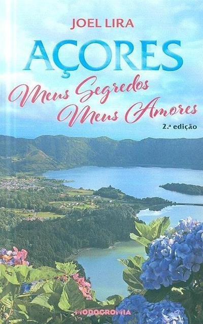 Açores, meus segredos, meus amores (Joel Lira)