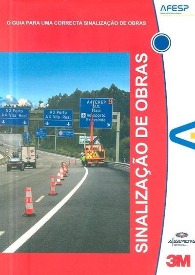 Sinalização de obras (AFESP-Associação Portuguesa de Sinalização e Segurança Rodoviária)