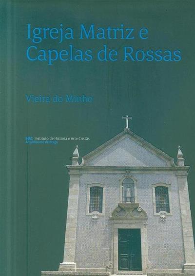 Igreja matriz e Capelas de Rossas, Vieira do Minho (Luís Casimiro)