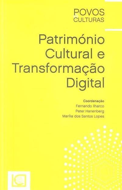 Património cultural e transformação digital (coord. Fernando Ilharco, Peter Hanenberg, Marília dos Santos Lopes)