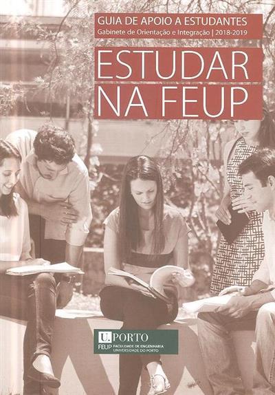 Estudar na FEUP (Gabinete de Orientação e Integração da Faculdade de Engenharia da Universidade do Porto )