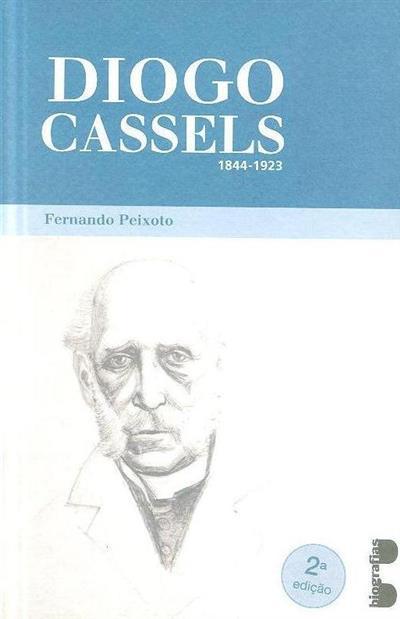 Diogo Cassels, 1844-1923 (Fernando Peixoto)