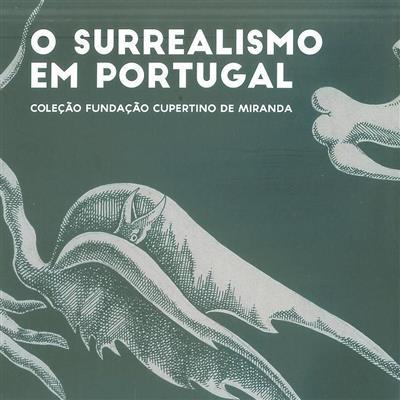 O surrealismo em Portugal (org. Museu Municipal Amadeo de Souza Cardoso)