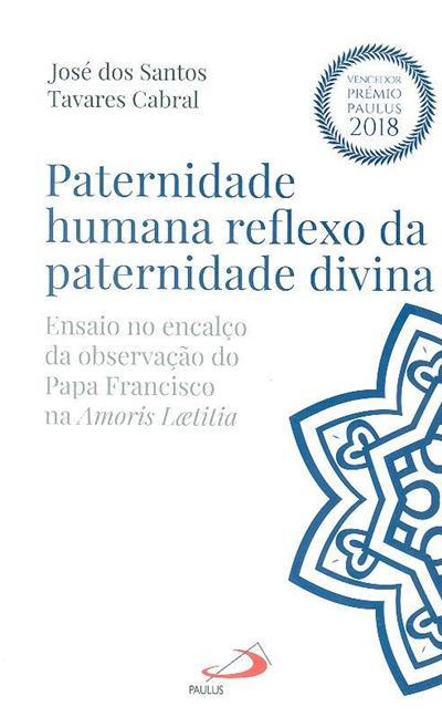 Paternidade humana reflexo da paternidade divina (José dos Santos Tavares Cabral)