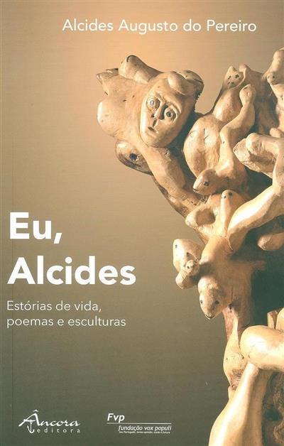 Eu, Alcides (Alcides Augusto do Pereiro)