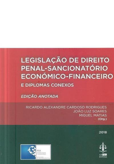 Legislação de direito penal-sancionatório económico-financeiro, e diplomas conexos (org. Ricardo Alexandre Cardoso Rodrigues, João Luz Soares, Miguel Matias)