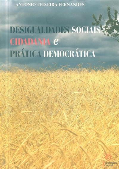 Desigualdades sociais, cidadania e prática democrática (António Teixeira Fernandes)