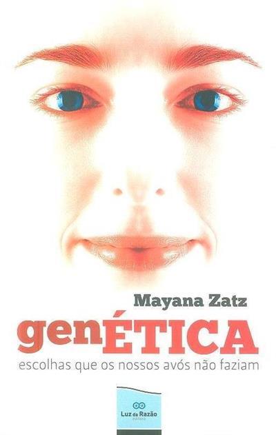 Genética, escolhas que os nossos avós não faziam (Mayana Zatz)