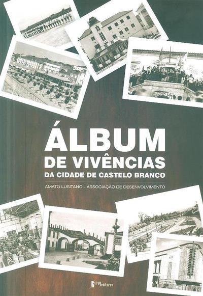 Álbum de vivências da cidade de Castelo Branco (Amato Lusitano - Associação de Desenvolvimento)