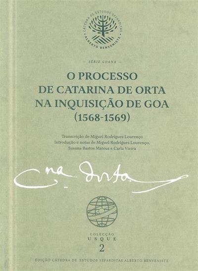 O processo de Catarina de Orta na Inquisição de Goa (1568-1569) (transcrição de Miguel Rodrigues Lourenço)