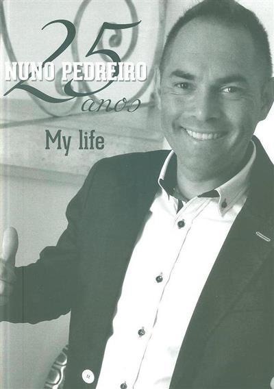 Nuno Pedreiro, 25 anos, my life (Nuno Pedreiro)