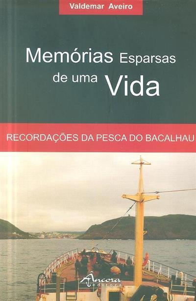 Memórias de esparsas de uma vida (Valdemar Aveiro)