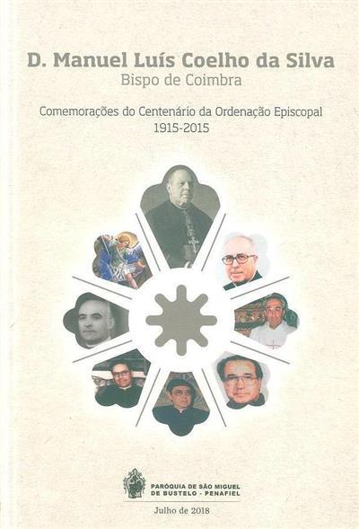 D. Manuel Luís Coelho da Silva, Bispo de Coimbra (Manuel Mendes... [et al.])