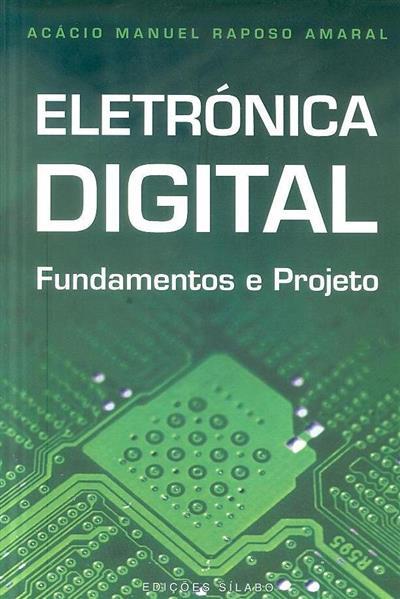 Eletrónica digital (Acácio Manuel Raposo Amaral)