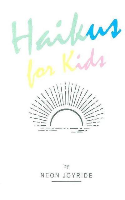 Haikus for kids (Neon Joyride)