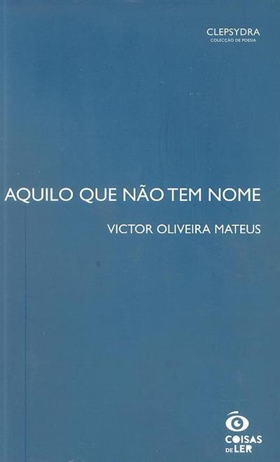 Aquilo que não tem nome (Victor Oliveira Mateus)