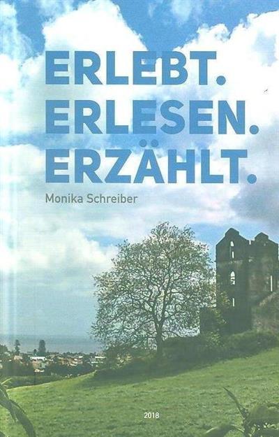 Erlebt, erlesen, erzählt (Monika Schreiber)