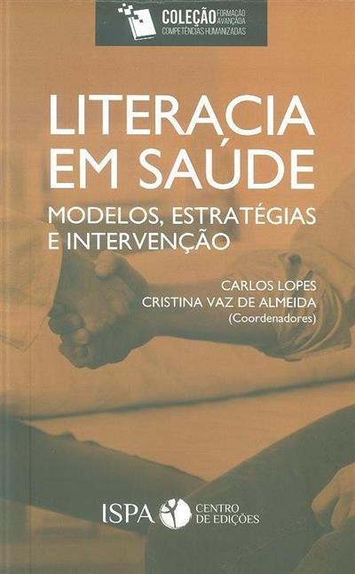 Literacia em saúde (coord. Carlos Lopes, Cristina Vaz de Almeida)