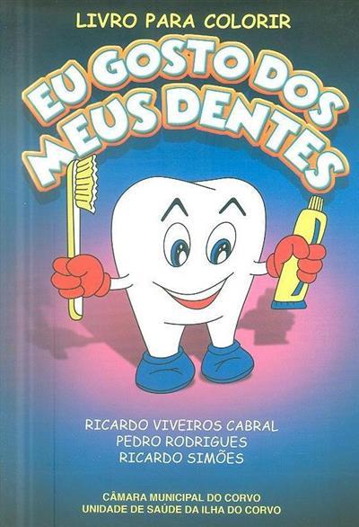 Eu gosto dos meus dentes (Ricardo Viveiros Cabral, Pedro Rodrigues, Ricardo Simões)