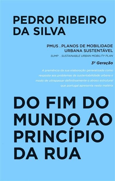 No fim do Mundo ao princípio da rua (Pedro Ribeiro da Silva)
