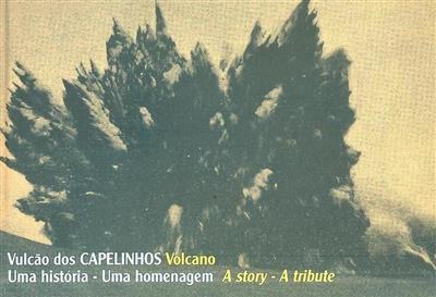 Vulcão dos Capelinhos (Victor Hugo Forjaz, Zilda de Melo França)