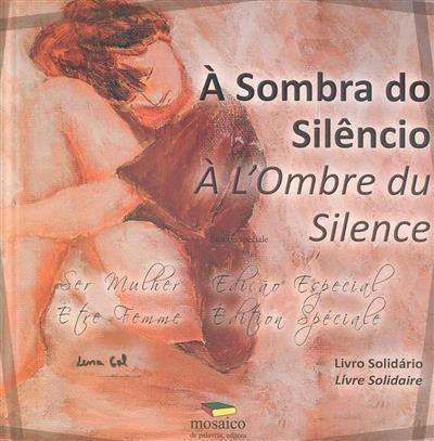 À sombra do silêncio (imagens Lena Gal)