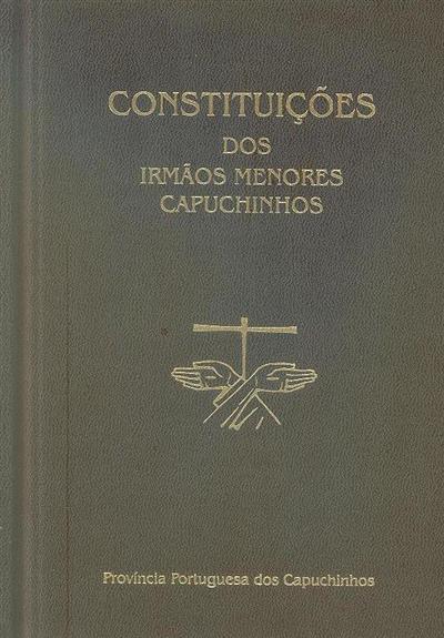 Constituições dos Irmãos Menores Capuchinhos (trad. Joaquim Lopes da Silva Morgado)