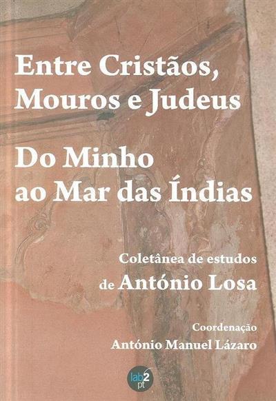 Entre cristãos, mouros e judeus (coord. António Manuel Lázaro)