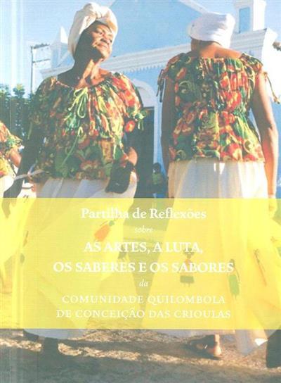 Partilha de reflexões sobre as artes, a luta, os saberes e os sabores da comunidade Quilombola de Conceição das Crioulas (Encontro com as Artes...)