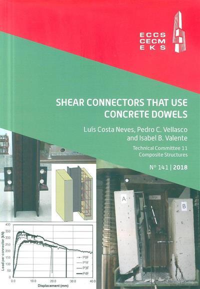 Shear connectors that use concrete dowels (Luís Costa Neves, Pedro C. Vellasco, Isabel B. Valente)