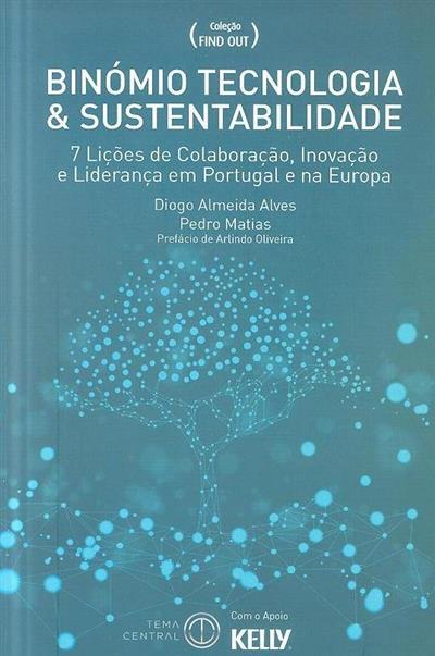Binómio tecnologia & sustentabilidade (Diogo Almeida Alves, Pedro Matias)
