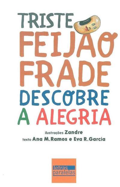 Triste feijão frade descobre a alegria (il. Zandre)