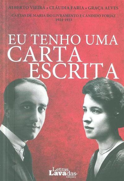 Eu tenho uma carta escrita (Alberto Vieira, Cláudia Faria, Graça Alves)