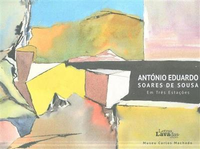 António Eduardo Soares de Sousa (textos Duarte Manuel Espírito Santo Melo... [et al.])