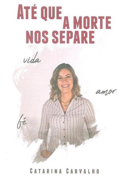 Até que a morte nos separe (Catarina Carvalho)