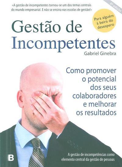 Gestão de incompetentes (Gabriel Ginebra)