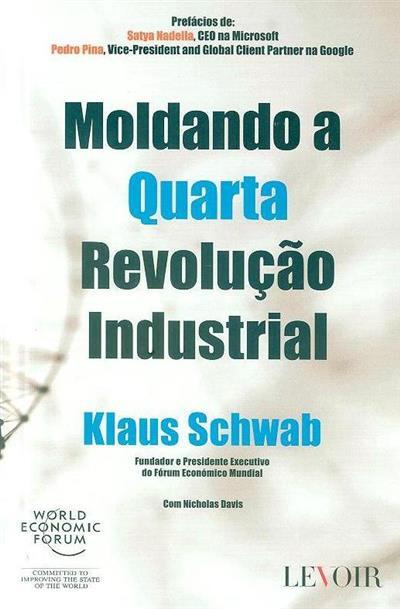 Moldando a quarta revolução industrial (Klaus Schwab, Nicholas Davis)