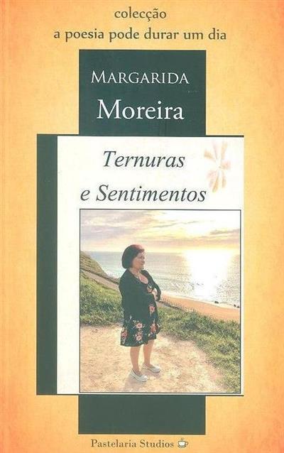 Ternuras e sentimentos (Margarida Moreira)