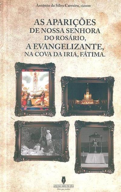 As aparições de Nossa Senhora do Rosário, a Evangelizante, na Cova da Iria, Fátima (António da Silva Carreira)