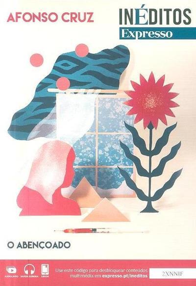 O abençoado (Afonso Cruz.)