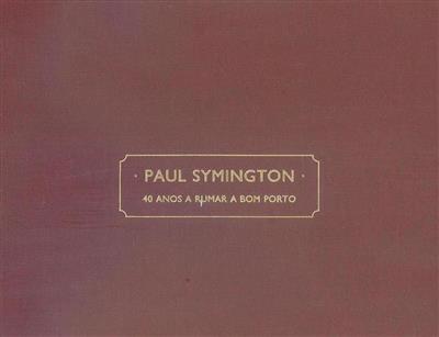 Paul Symington (coord., rec., compil. Alexandra Ribeiro... [et al.])
