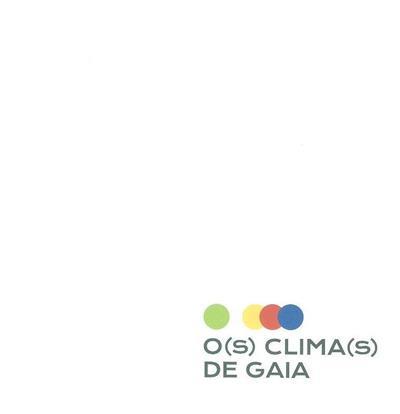 O(s) clima(s) de Gaia (coord. científica Ana Monteiro)