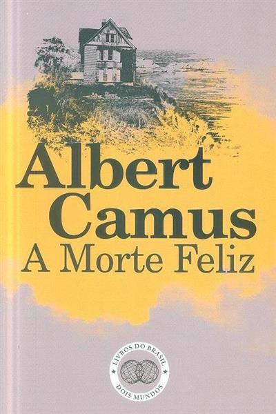 A morte feliz (Albert Camus)